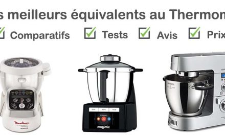 Equivalent Thermomix : test, comparatif, avis, prix
