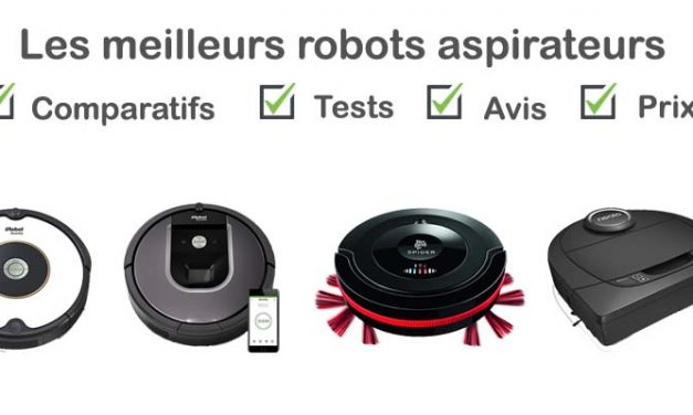 Robot aspirateur : tests, comparatif, avis, prix