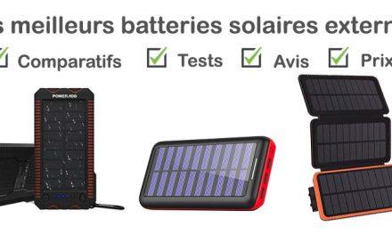 Batterie solaire externe : tests, comparatif, avis, prix
