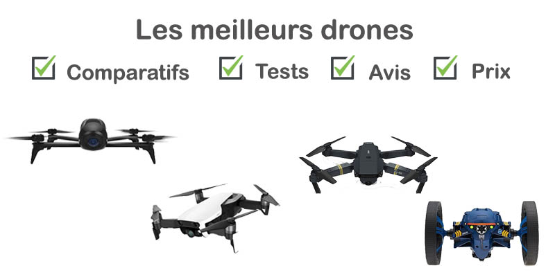 Drone : tests, comparatif, avis, prix