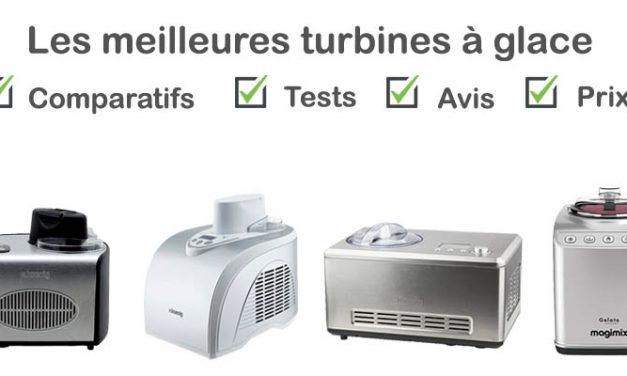 Turbine à glace : tests, comparatif, avis, prix