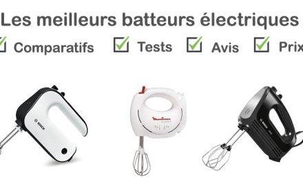 Les meilleurs batteurs électriques : comparatif et avis