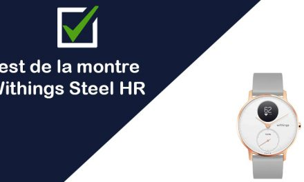 [Test & Avis] La montre connectée Withings Steel HR