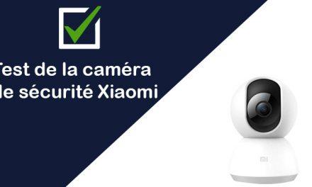 [TEST & AVIS] Caméra Xiaomi : sécurité intérieure de votre maison