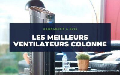 Les meilleurs ventilateurs colonne : comparatif et avis